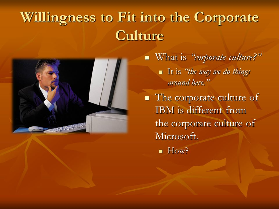 Willingness to Fit into the Corporate Culture