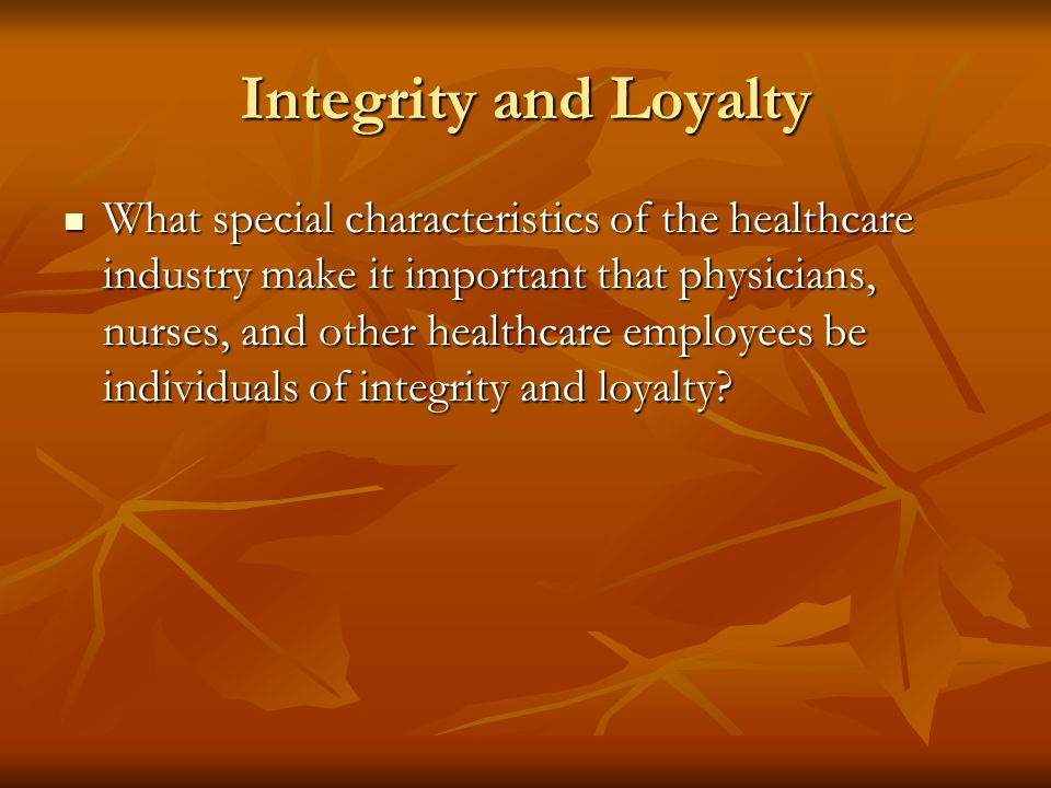 Integrity and Loyalty