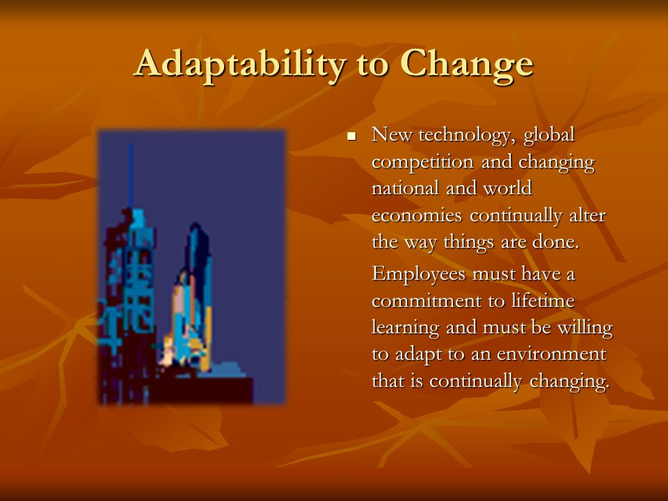 Adaptability to Change