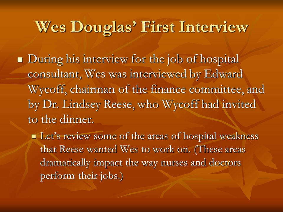 Wes Douglas' First Interview