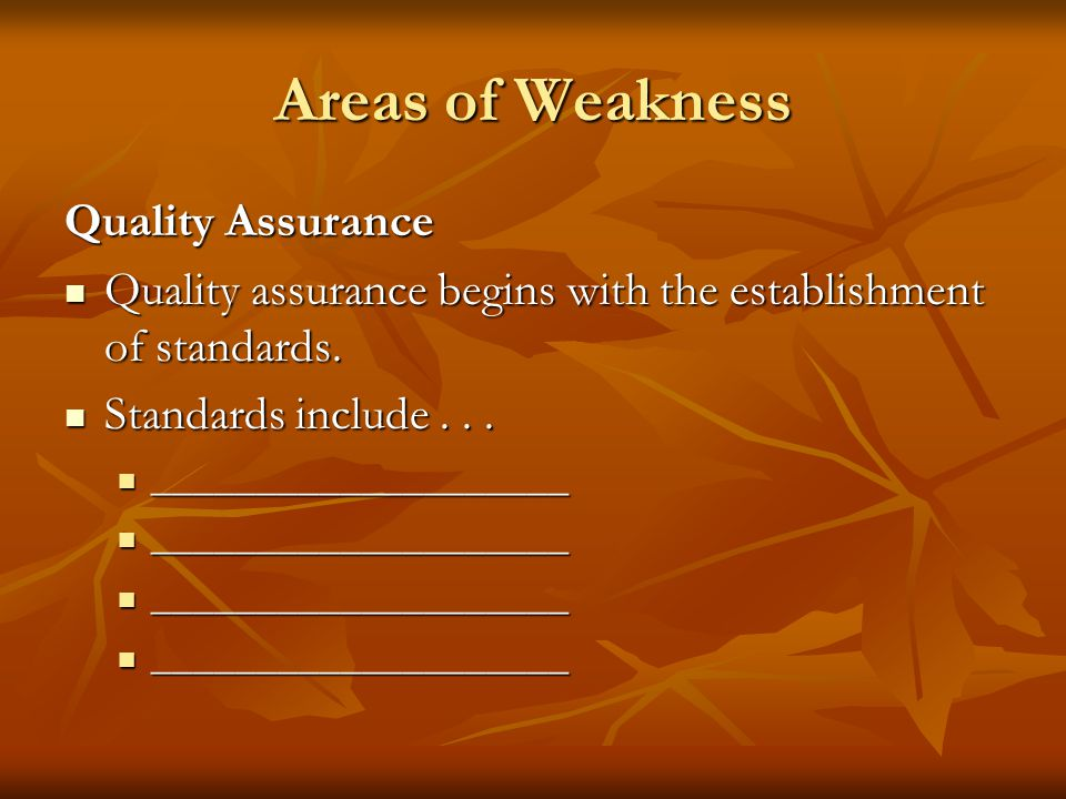 Areas of Weakness Quality Assurance