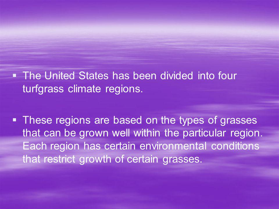 The United States has been divided into four turfgrass climate regions.