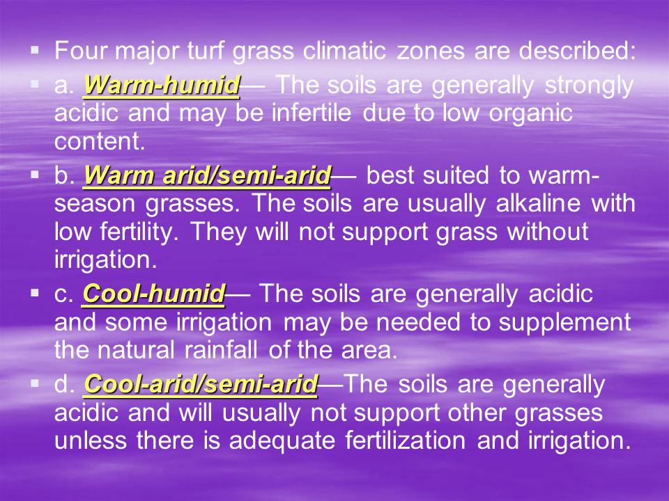 Four major turf grass climatic zones are described: