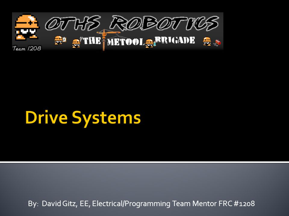 By: David Gitz, EE, Electrical/Programming Team Mentor FRC #1208