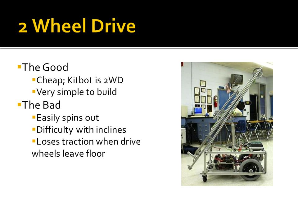 2 Wheel Drive The Good The Bad Cheap; Kitbot is 2WD