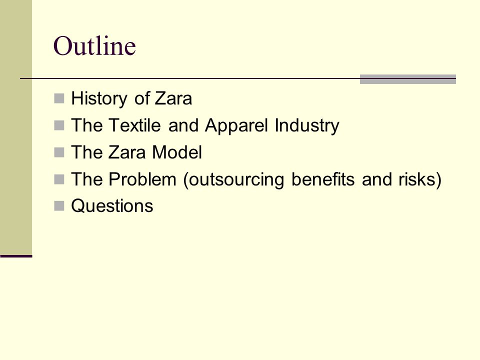 Outline History of Zara The Textile and Apparel Industry