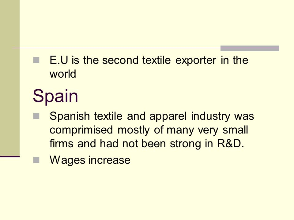 Spain E.U is the second textile exporter in the world