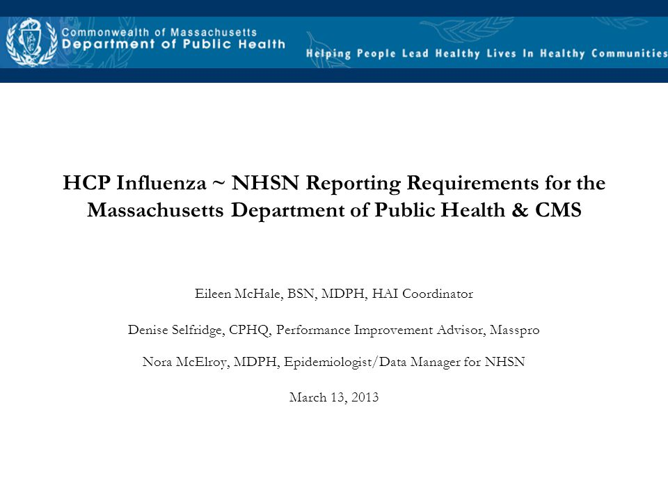 HCP Influenza ~ NHSN Reporting Requirements for the Massachusetts Department of Public Health & CMS
