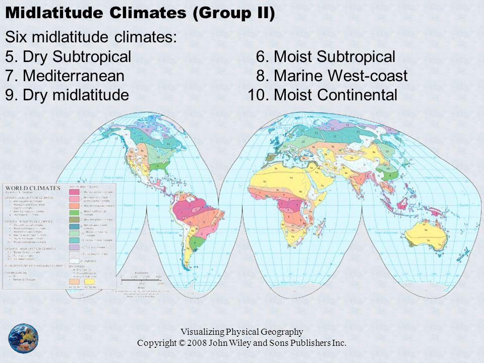 Midlatitude Climates (Group II) Six midlatitude climates: