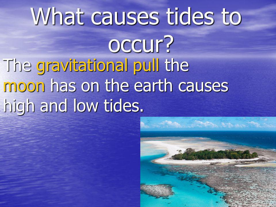 What causes tides to occur