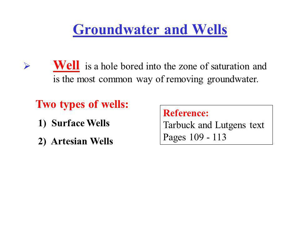 Groundwater and Wells Two types of wells: