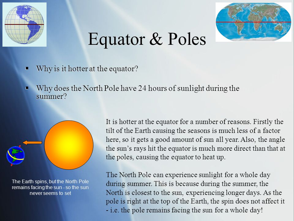 Equator & Poles Why is it hotter at the equator