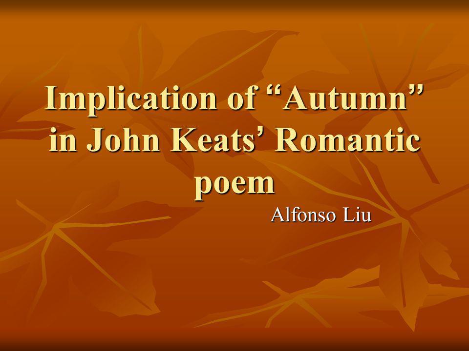 Implication of Autumn in John Keats' Romantic poem