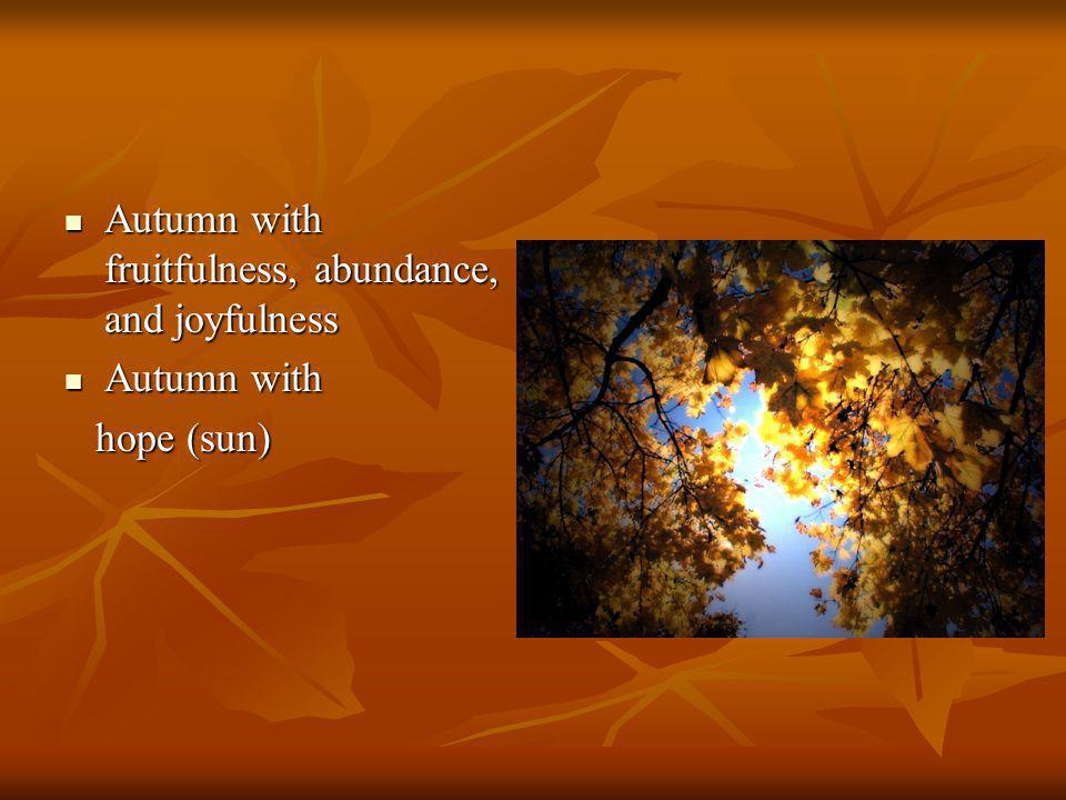 Autumn with fruitfulness, abundance, and joyfulness