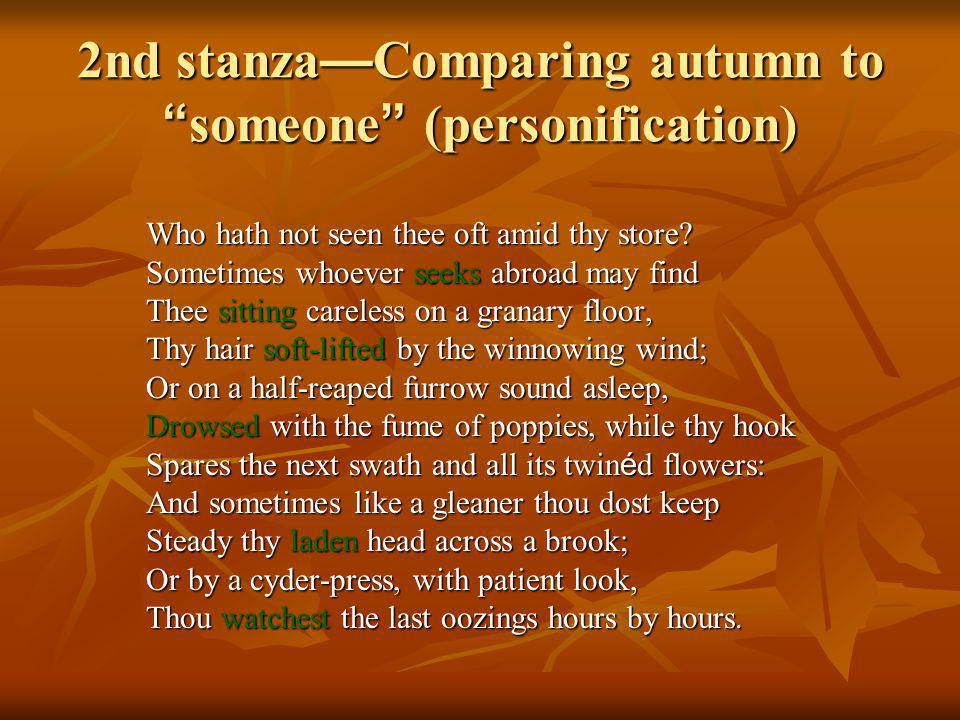 2nd stanza—Comparing autumn to someone (personification)