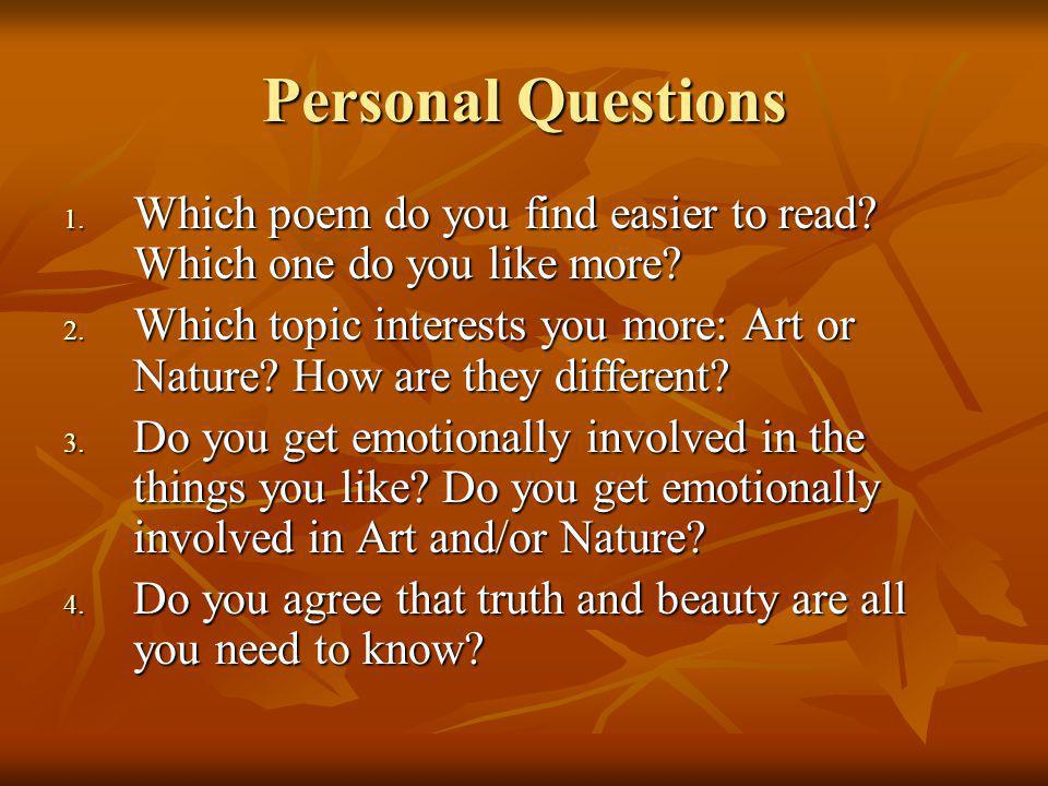 Personal Questions Which poem do you find easier to read Which one do you like more