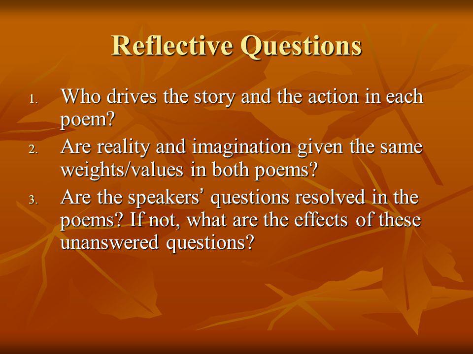 Reflective Questions Who drives the story and the action in each poem
