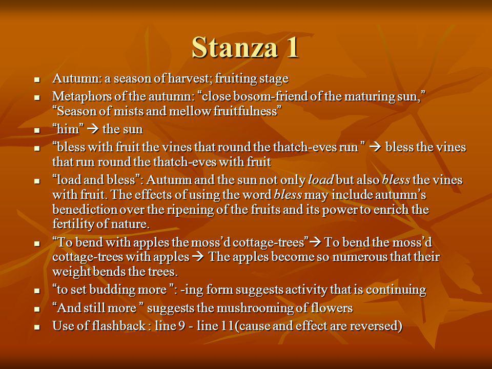 Stanza 1 Autumn: a season of harvest; fruiting stage