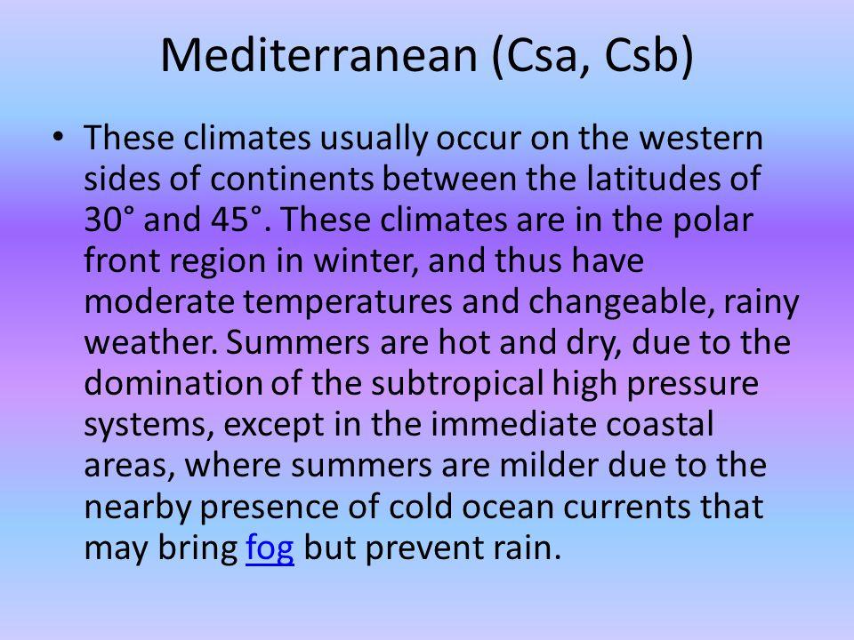 Mediterranean (Csa, Csb)