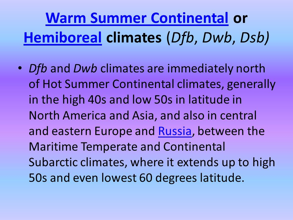 Warm Summer Continental or Hemiboreal climates (Dfb, Dwb, Dsb)