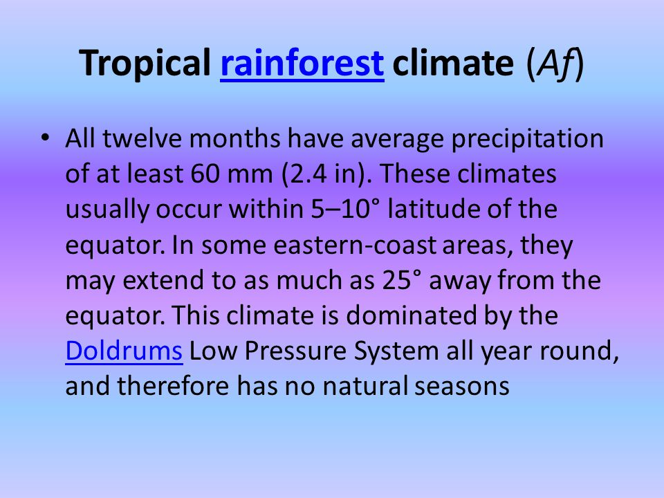 Tropical rainforest climate (Af)
