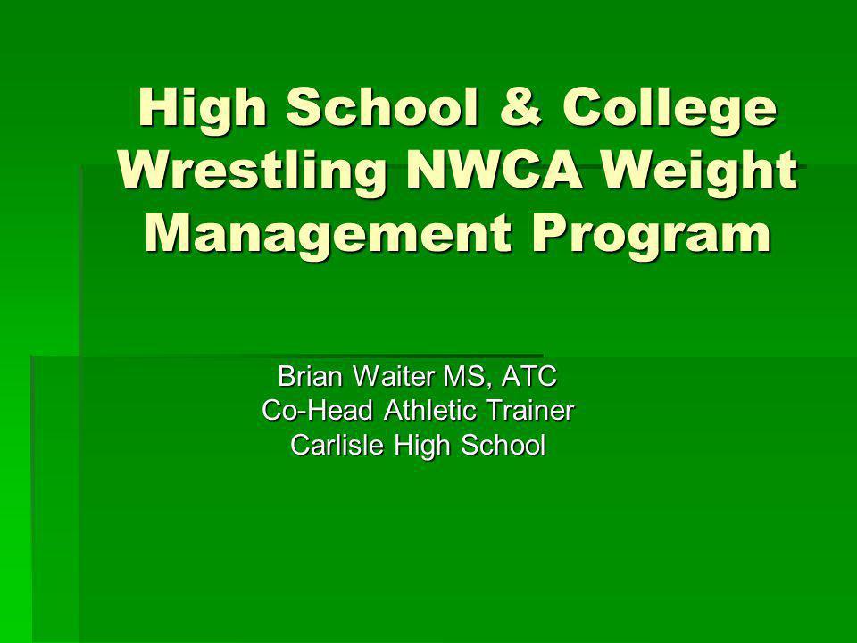 High School & College Wrestling NWCA Weight Management Program