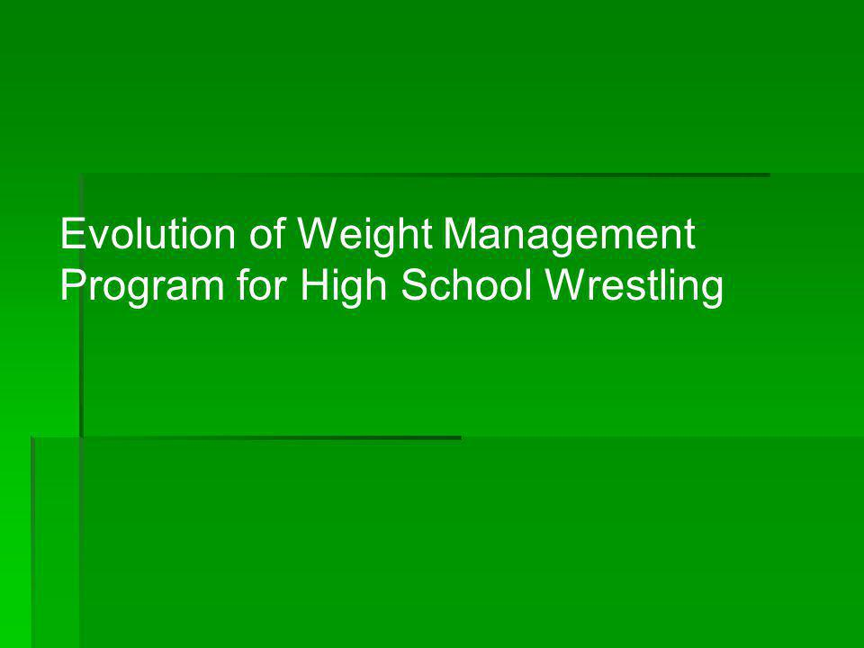 Evolution of Weight Management Program for High School Wrestling