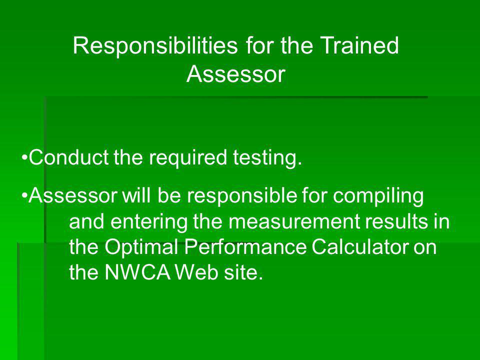 Responsibilities for the Trained Assessor