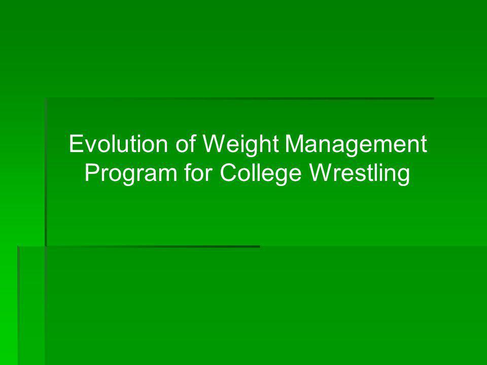Evolution of Weight Management Program for College Wrestling