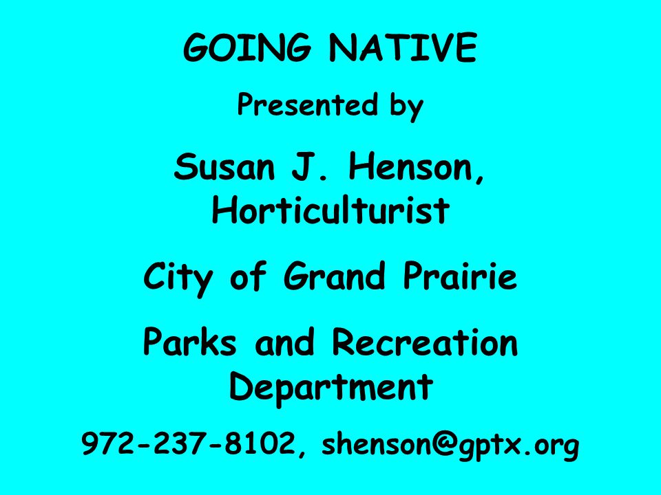 Susan J. Henson, Horticulturist Parks and Recreation Department