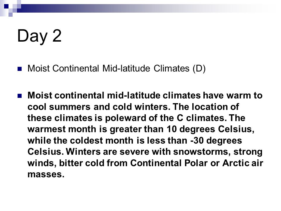 Day 2 Moist Continental Mid-latitude Climates (D)
