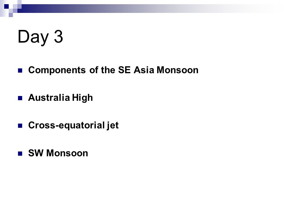Day 3 Components of the SE Asia Monsoon Australia High