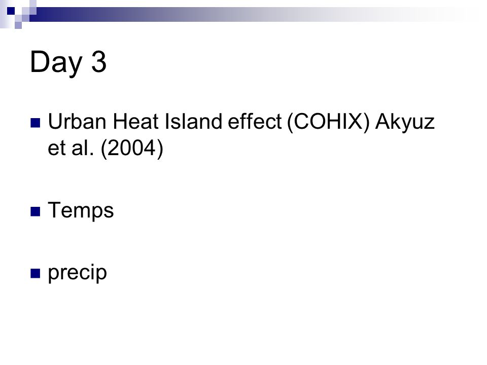Day 3 Urban Heat Island effect (COHIX) Akyuz et al. (2004) Temps