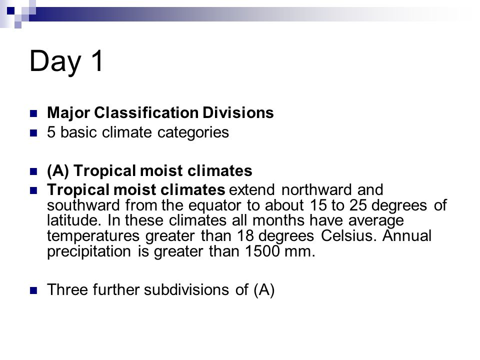 Day 1 Major Classification Divisions 5 basic climate categories