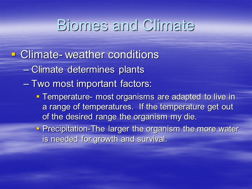 Biomes and Climate Climate- weather conditions