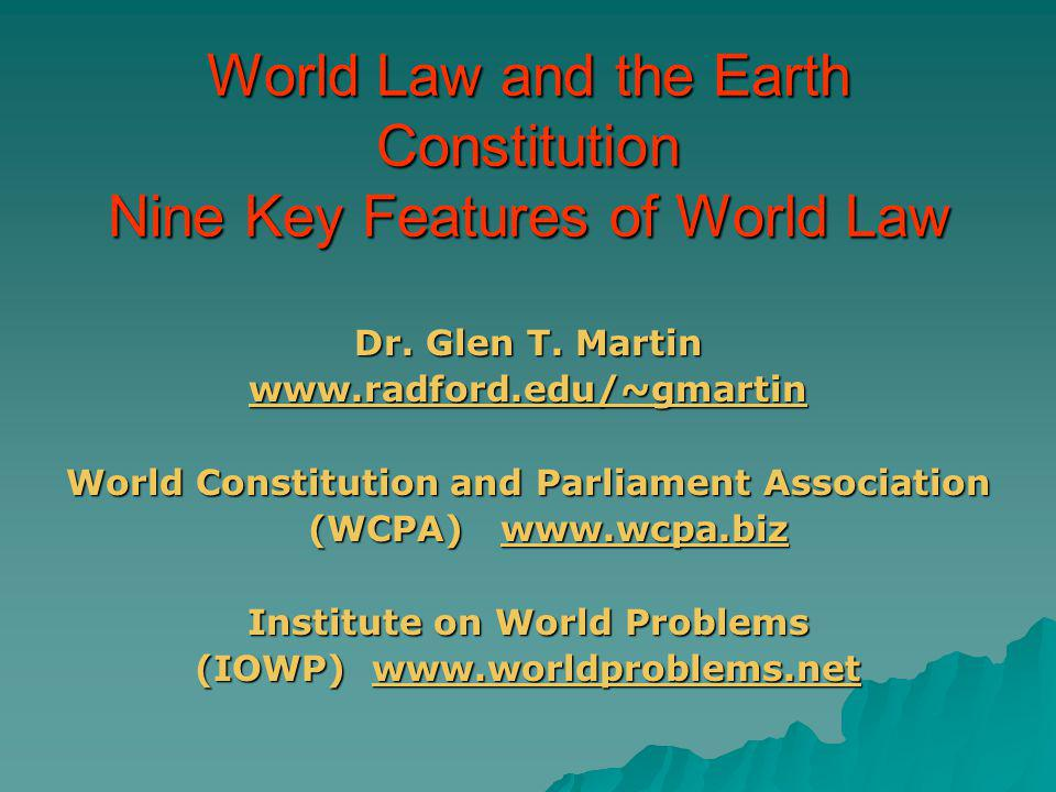World Law and the Earth Constitution Nine Key Features of World Law