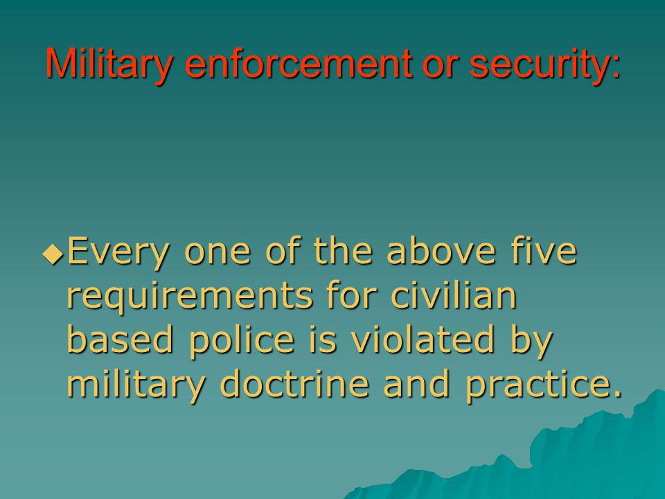 Military enforcement or security: