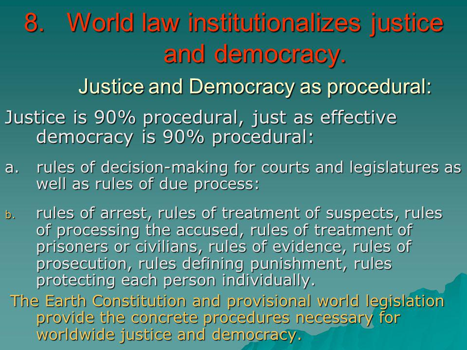 World law institutionalizes justice and democracy