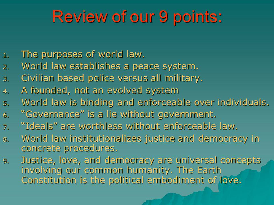 Review of our 9 points: The purposes of world law.