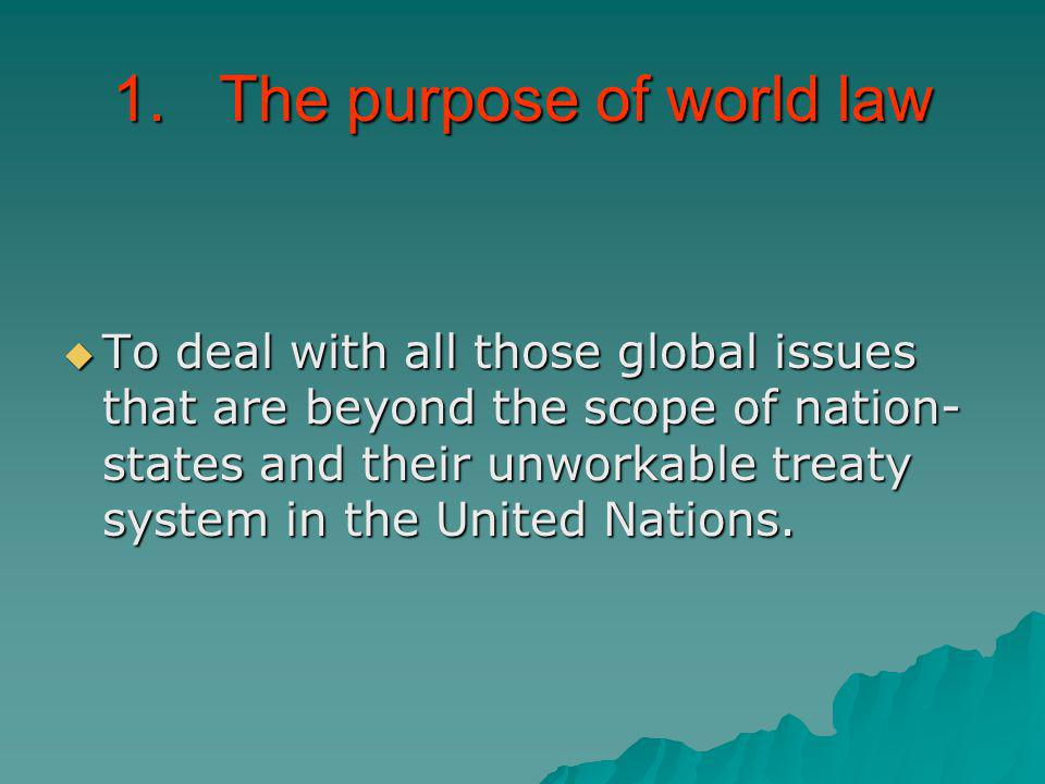 1. The purpose of world law