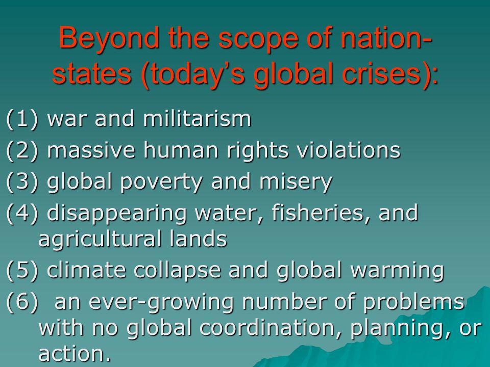 Beyond the scope of nation-states (today's global crises):