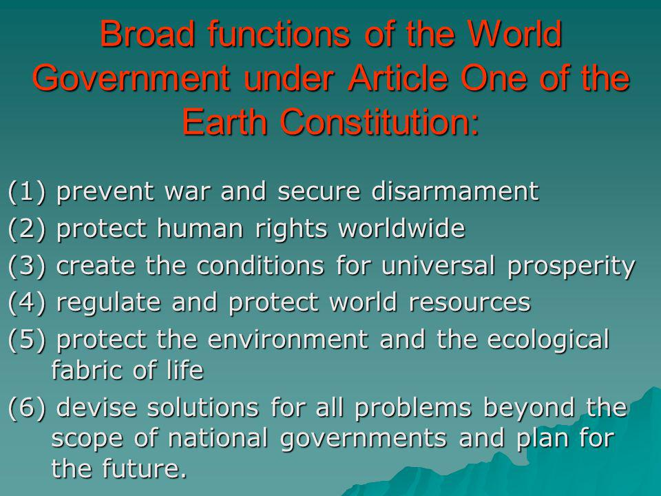 Broad functions of the World Government under Article One of the Earth Constitution: