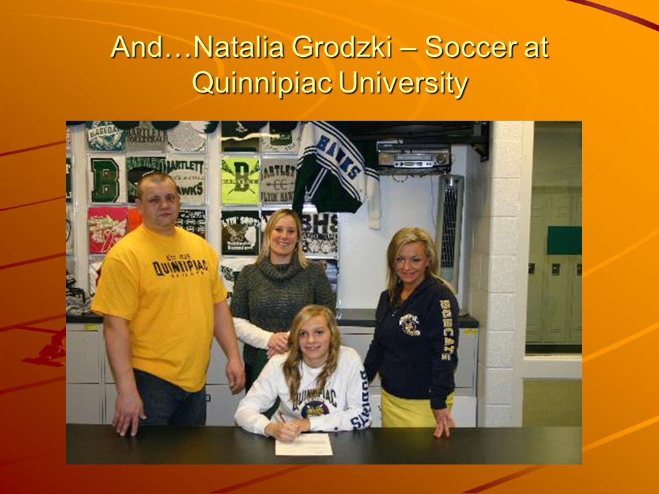 And…Natalia Grodzki – Soccer at Quinnipiac University