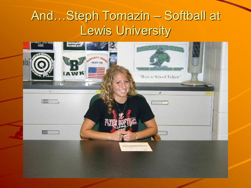 And…Steph Tomazin – Softball at Lewis University