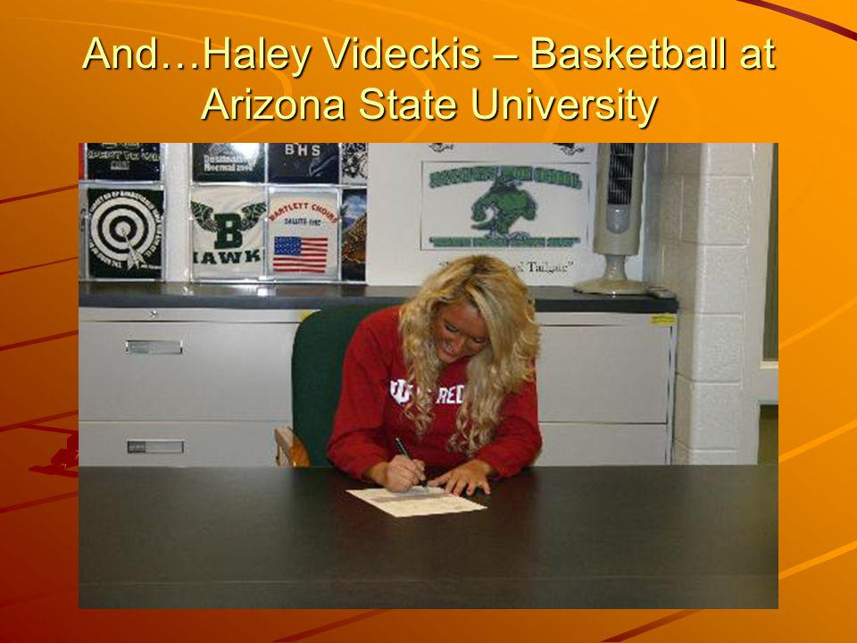 And…Haley Videckis – Basketball at Arizona State University