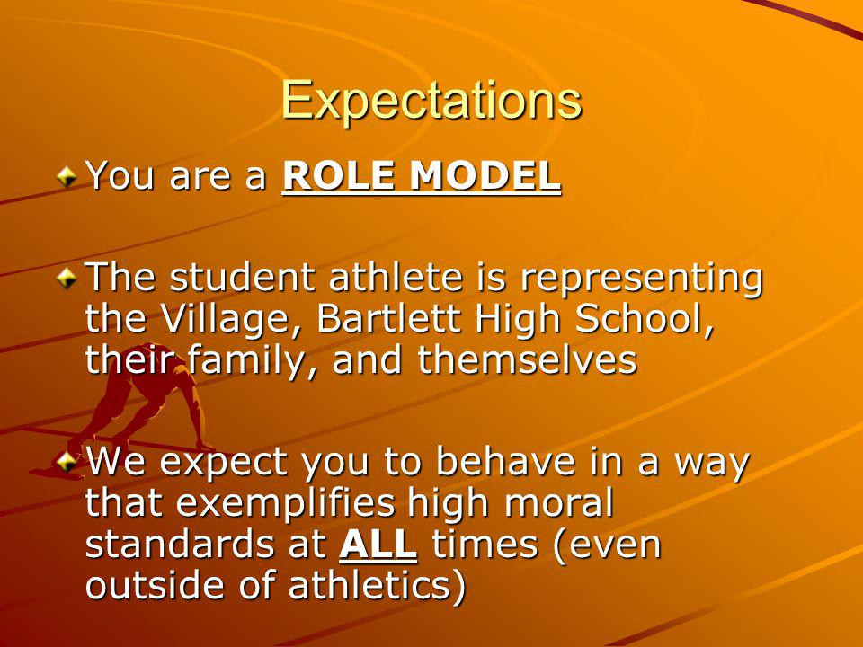 Expectations You are a ROLE MODEL