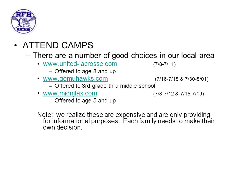 ATTEND CAMPS There are a number of good choices in our local area