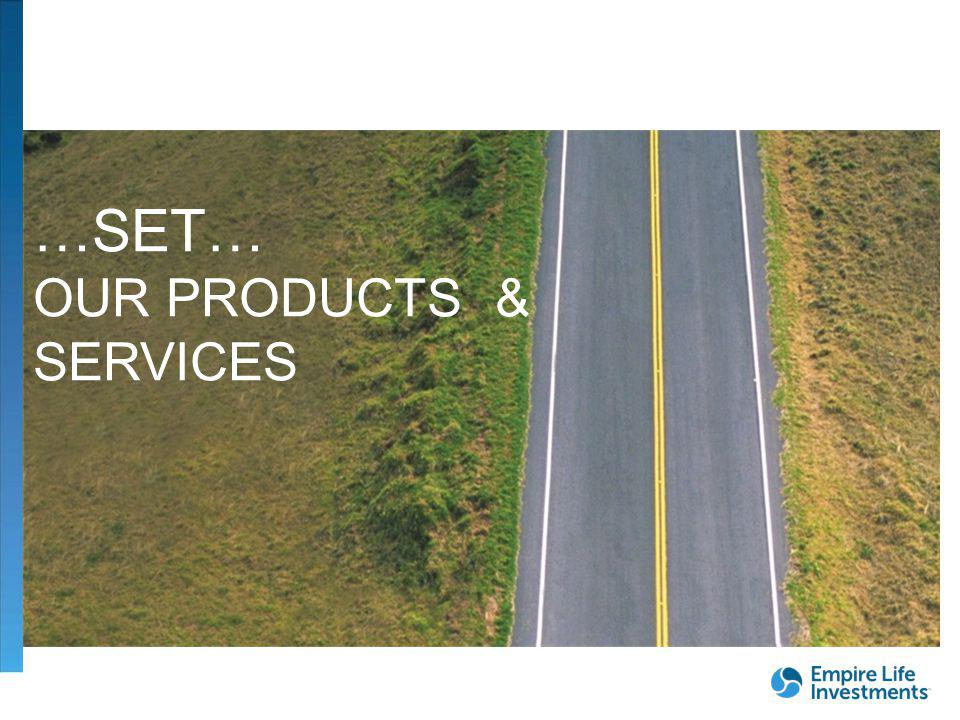 …SET… OUR PRODUCTS & SERVICES