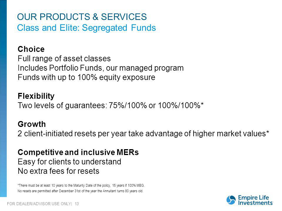 OUR PRODUCTS & SERVICES Class and Elite: Segregated Funds