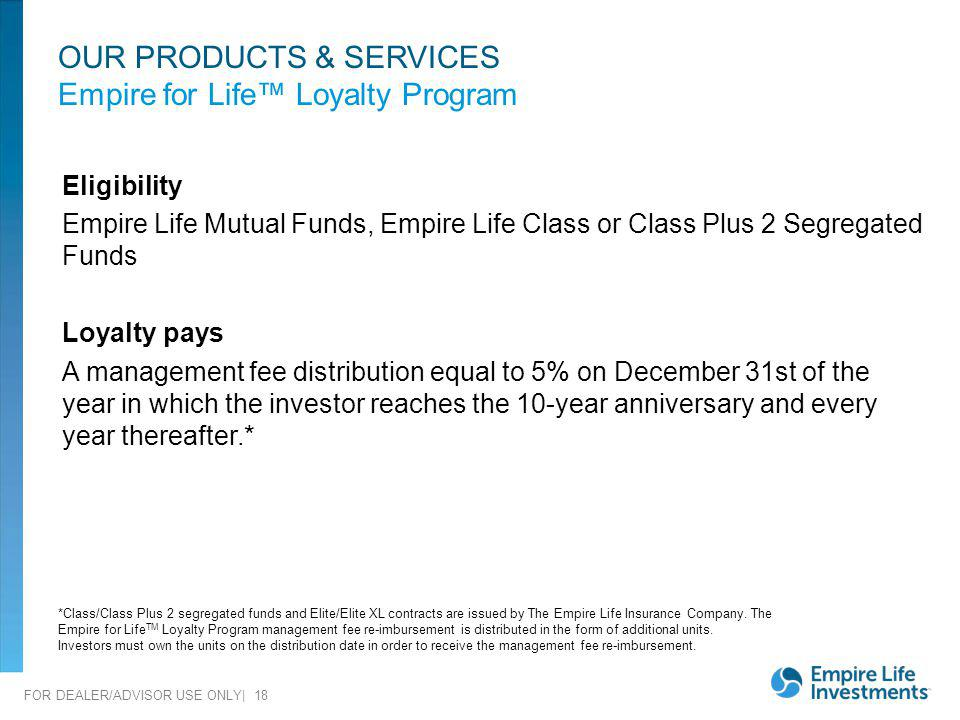 OUR PRODUCTS & SERVICES Empire for Life™ Loyalty Program